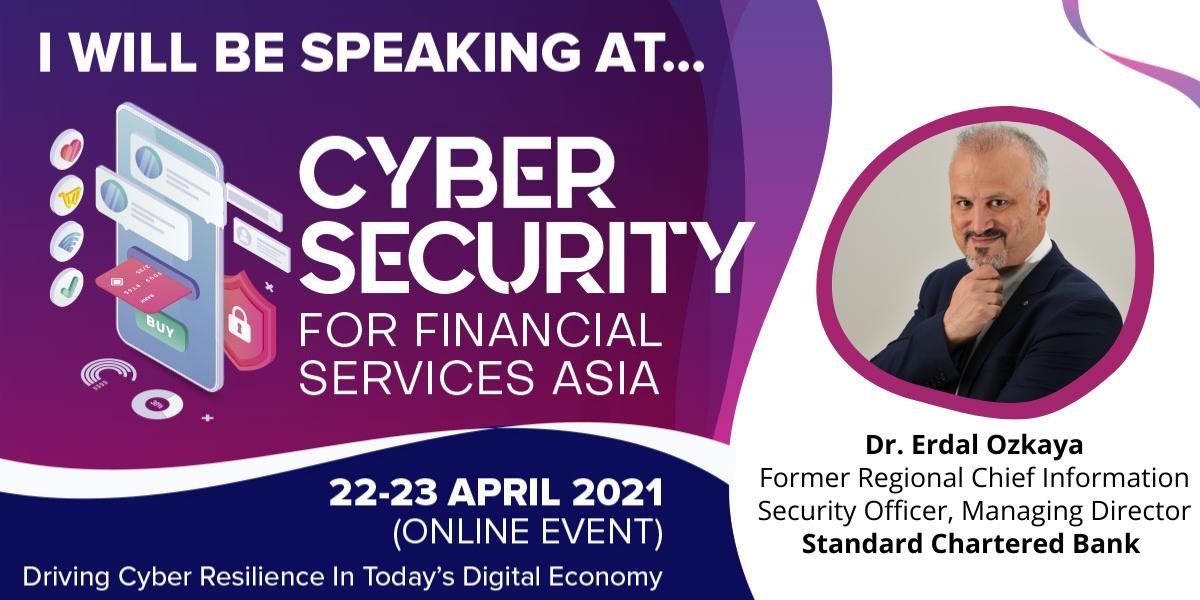Cybersecurity for FSI Asia - Standard Chartered Regional CISO Erdal Ozkaya