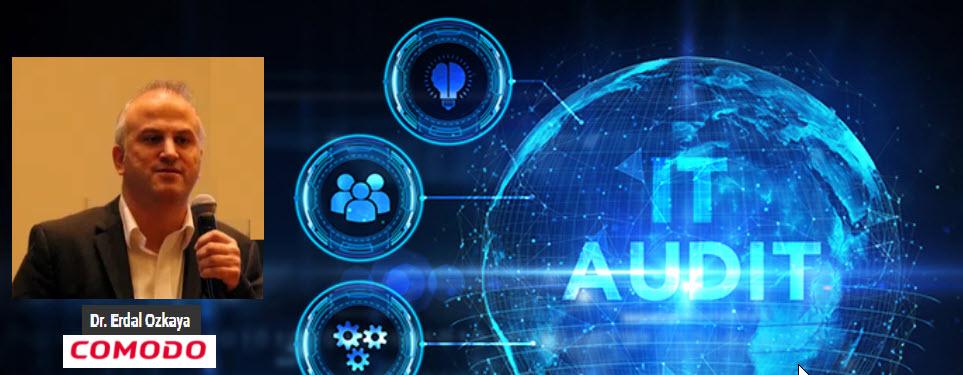 IT Audit and Cyber Security Erdal Ozkaya