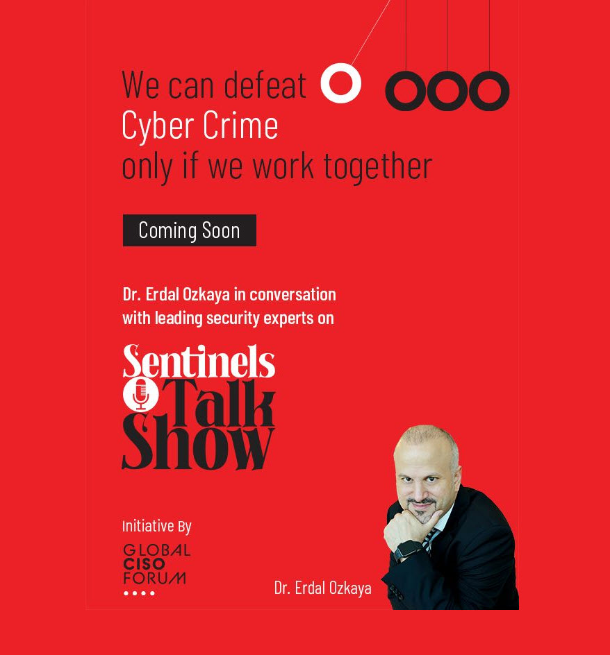 Sentinel's Talk Show with Dr Erdal Ozkaya - Global CISO