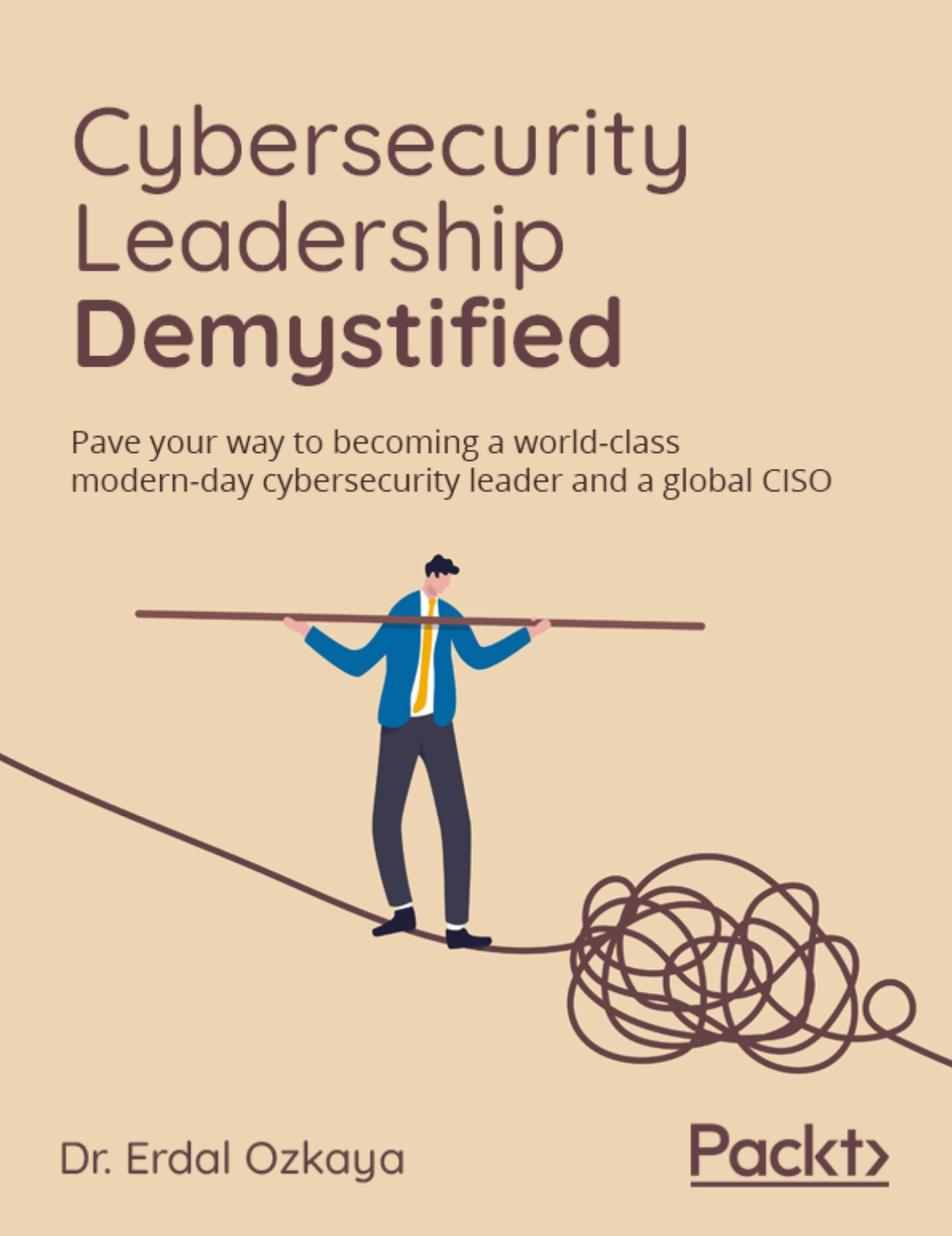 Cybersecurity Leadership Demystified by Dr Erdal Ozkaya