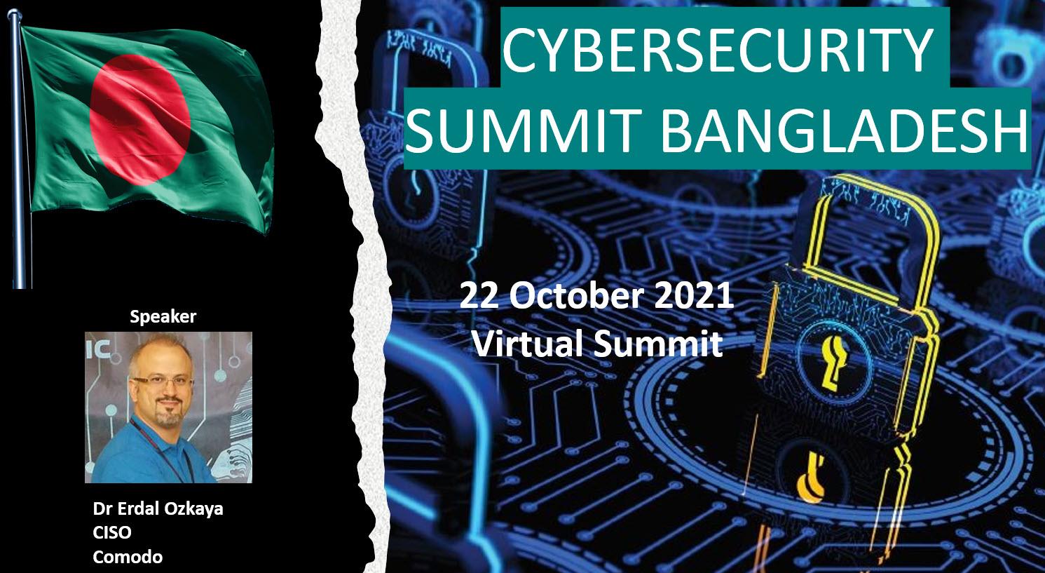 CYBERSECURITY SUMMIT BANGLADESH -2021 - Free to join   Dr. Erdal Ozkaya - Cybersecurity Blog